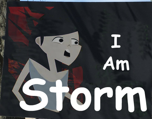 "Sign that reads, ""I am Storm."""