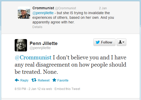 Penn: I don't believe you and I have any real disagreement on how people should be treated. None.