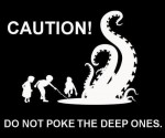caution-do-not-poke-the-deep-ones
