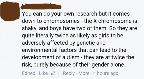 You can do your own research but it comes down to chromosomes -- the X chromosome is shaky, and boys have two of them. So they are quite literally twice as likely as girls to be adversely affected by genetic and environmental factors that can lead to the development of autism -- they are at twice the risk, purely because of their gender alone.