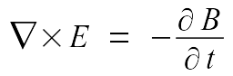 Maxwell's Equations #3: nabla times E ~ = ~ - {alignc {partial B} over {partial t}}