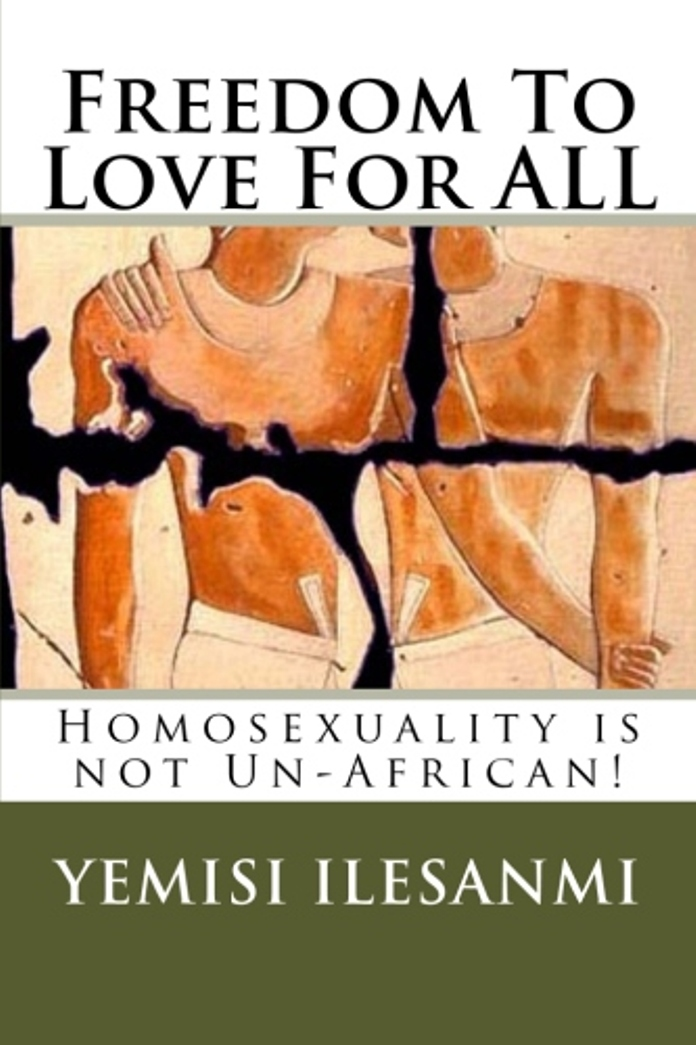 Order your sizzling copy of : Freedom To Love For ALL: Homosexuality is Not Un-African!