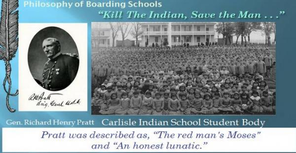Boarding School Healing Coalition Captain Richard Pratt designed boarding schools to transform the Indian into the white man's image. His first was Carlisle Indian Industrial School in Carlisle, Pennsylvania.