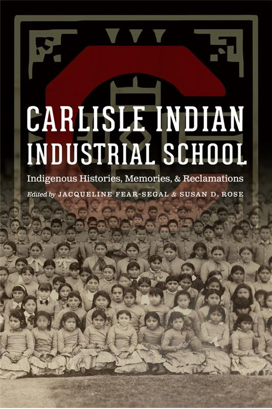 """Courtesy University of Nebraska Press Plans for cultural genocide as well as the stories of courage and oppression at the famous/infamous residential Carlisle Indian Industrial School appear in an unprecedented collection of essays, poems and photos entitled """"Carlisle Indian Industrial School/Indigenous Histories, Memories and Reclamations,"""" recently published."""