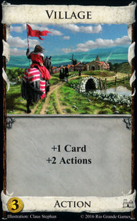 Village. +1 Card, +2 Actions