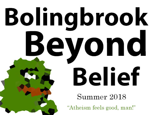 "Bolingbrook Beyond Belief. Summer 2019. ""Atheism feels good, man!"""