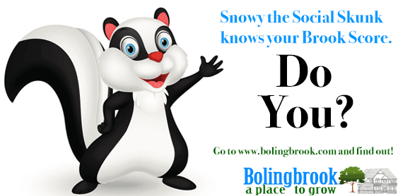 Snowy the Social Skunk knows your Brook Score. Do you? Find out at www.bolingbrook.com