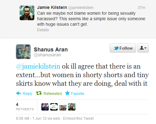"@Shanusaran: ""Ok I'll agree that there is an extent... but women in shorty shorts and tiny skirts know what they are doing. Deal with it"""