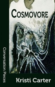 Cover Image of Cosmovore by Kristi Carter