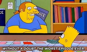 "A screenshot of The Simpsons in which Comic Book Guy stands behind his shop counter telling Bart ""Without a doubt the worst episode ever"""