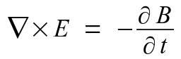 Maxwell's Equations #3: nabla times E ~ = ~ - {alignc {partial B} over {partial t}}