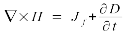 Maxwell's Equations #4: nabla times H ~ = ~ J_f + {partial D} over {partial t}