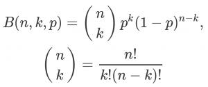 B(n,k,p) = (n k)p^k(1-p)^(n-k), (n k) = n!/(k! (n-k)!)