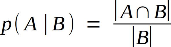 P( A | B ) = |A ∩ B| / |B|
