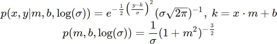 p( x,y | m,b,\log(\sigma) ) = e^{ -\frac 1 2 \big(\frac{y-k}{\sigma}\big)^2 }(\sigma \sqrt{2\pi})^{-1}, ~ k = x \cdot m + b p( m,b,\log(\sigma) ) = \frac 1 \sigma (1 + m^2)^{-\frac 3 2}